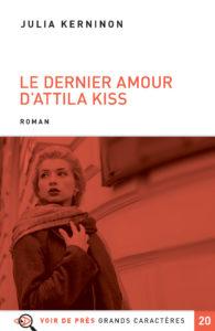 Couverture de l'ouvrage Le Dernier Amour d'Attila Kiss