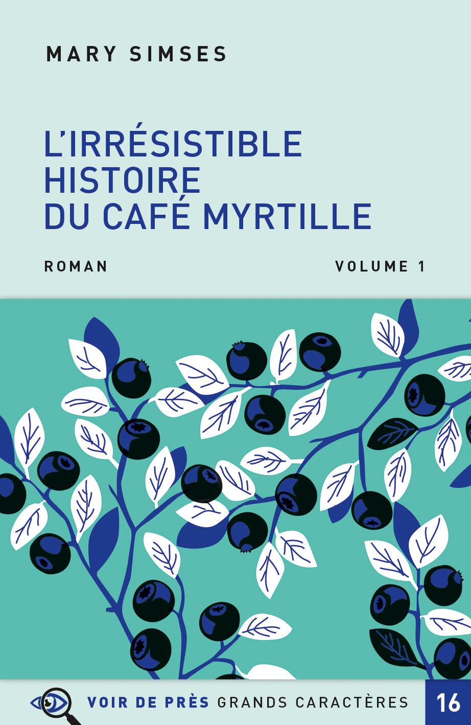 Couverture de l'ouvrage L'Irrésistible Histoire du Café Myrtille