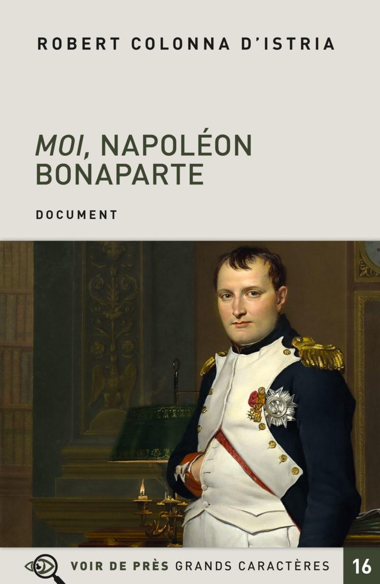 Couverture de l'ouvrage Moi, Napoléon Bonaparte