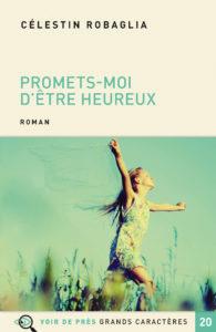 Couverture de l'ouvrage Promets-moi d'être heureux