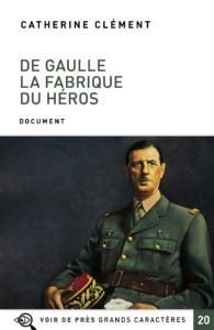 Couverture de l'ouvrage De Gaulle – La Fabrique du héros