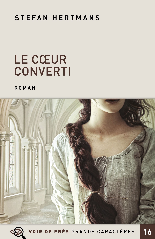 Couverture de l'ouvrage Le Cœur converti