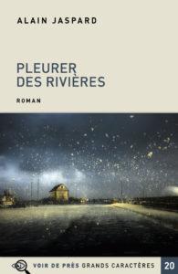 Couverture de l'ouvrage Pleurer des rivières