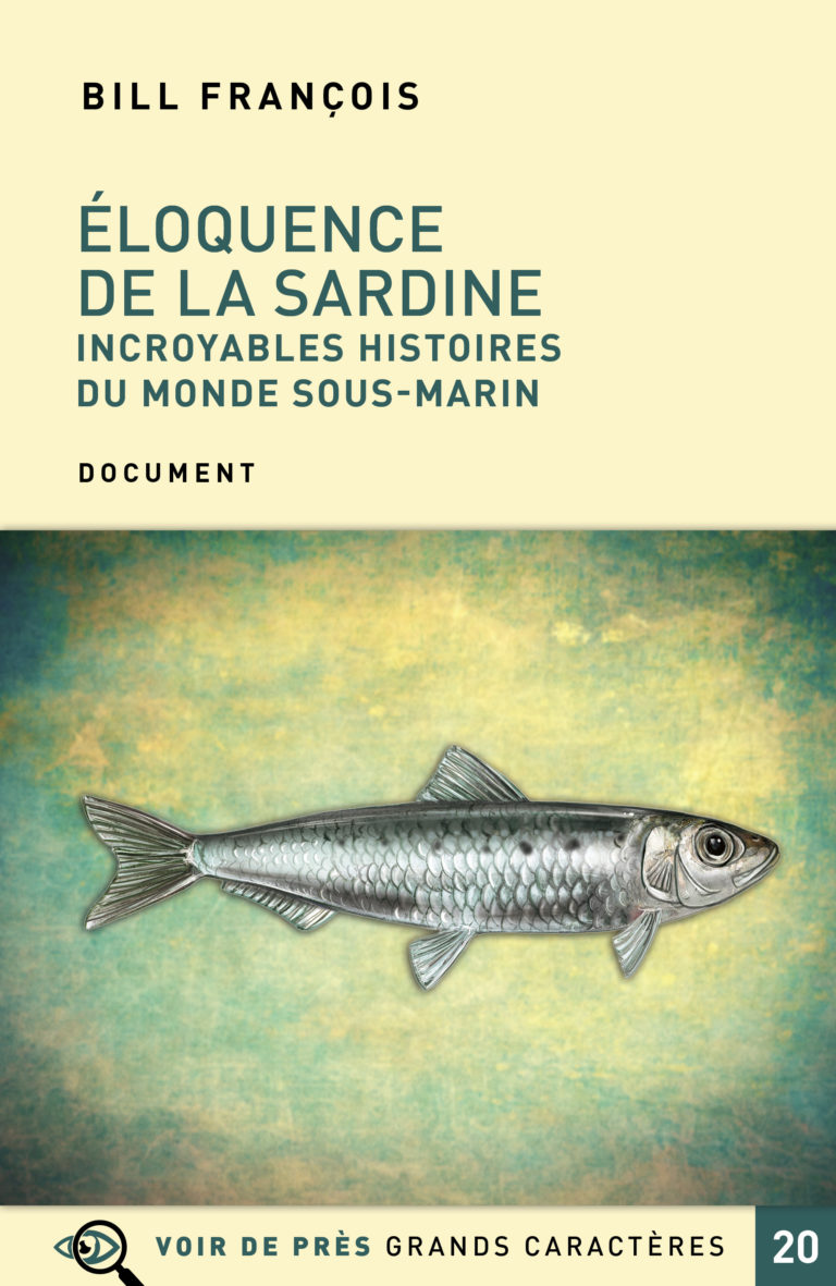 Couverture de l'ouvrage Éloquence de la sardine – Incroyables histoires du monde sous-marin